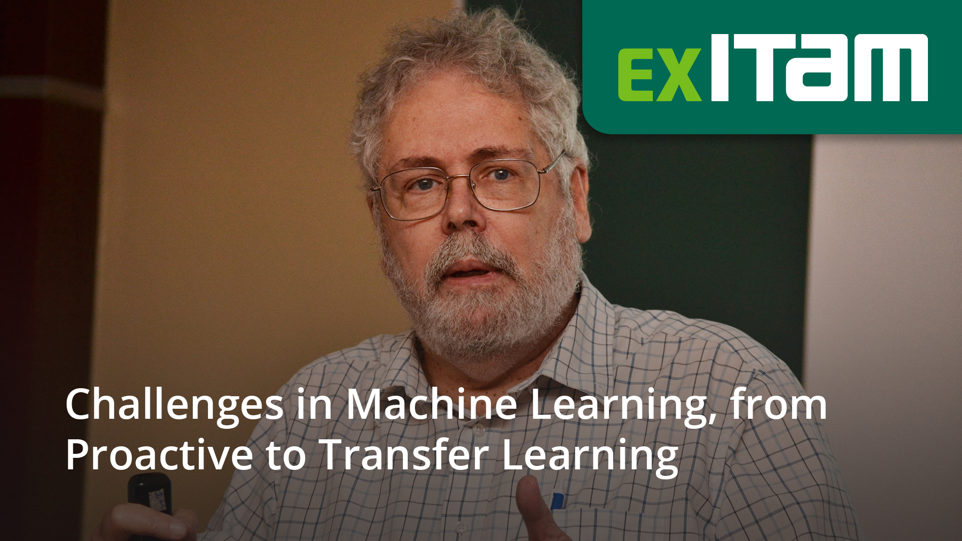 Challenges in Machine Learning, from Proactive to Transfer Learning