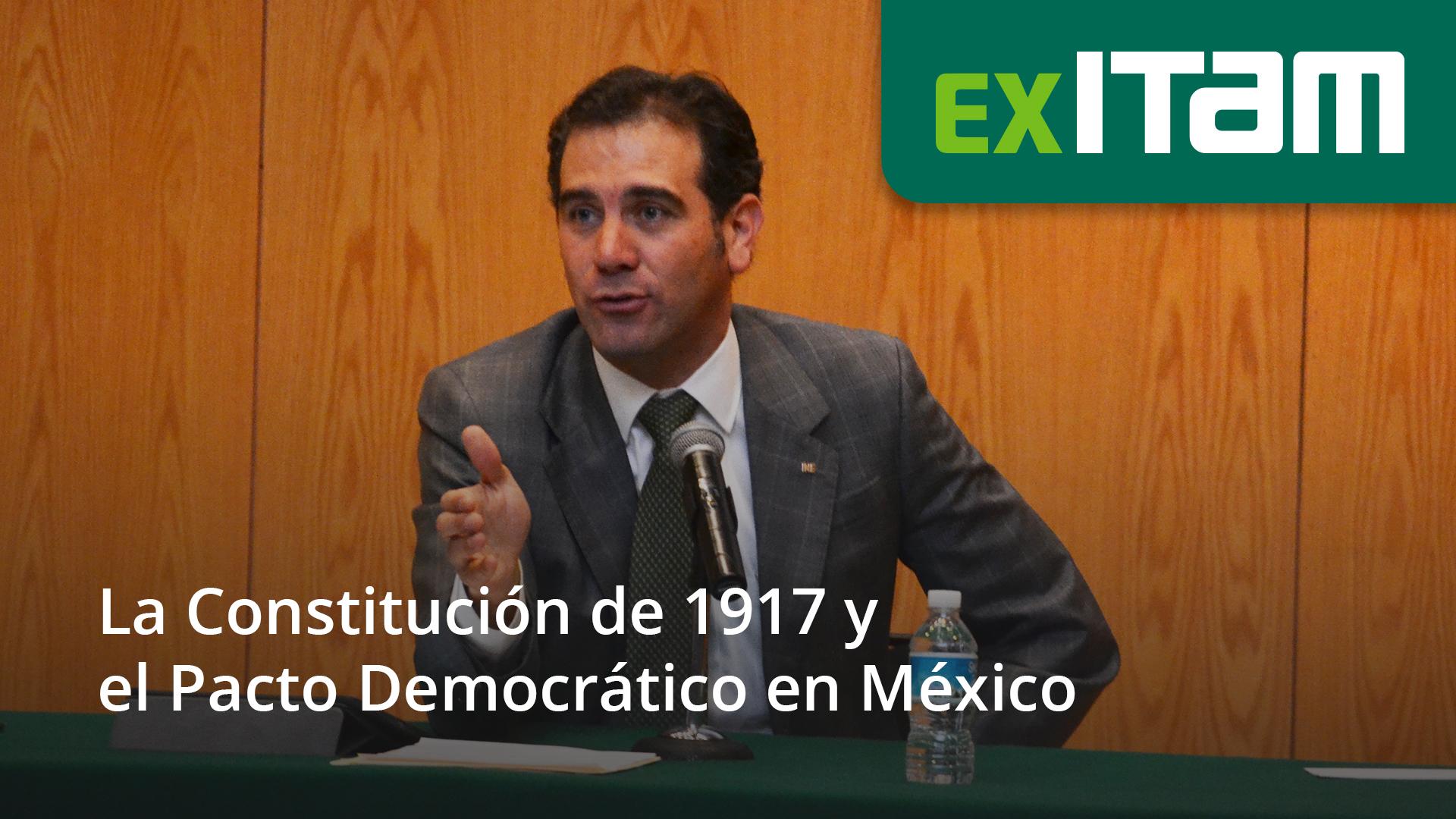 Conferencia Magistral La Constitución de 1917 y el Pacto Democrático en México